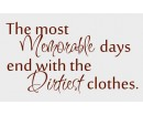 The most Memorable days end with the Dirtiest clothes - laundry room decal