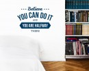 Believe You Can Quotes Wall Art Stickers