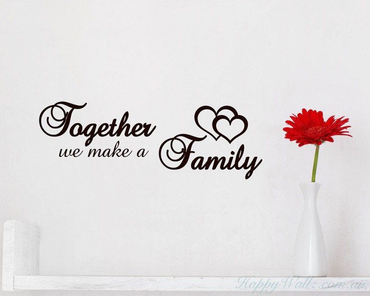 Together We Make a Family  sc 1 st  HappyWallz & Together We Make a Family Quotes Wall Art Stickers