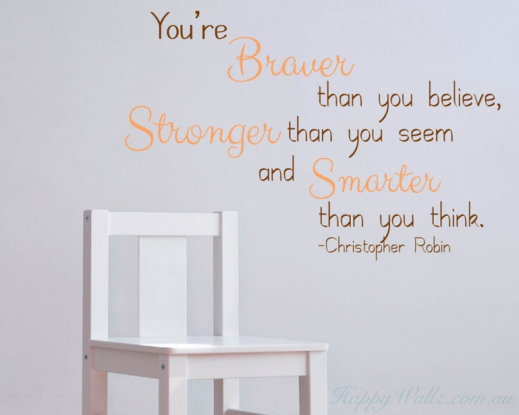 You Are Braver, Stronger And Smarter Than You Think. You Are Braver Quotes  Wall Art Stickers